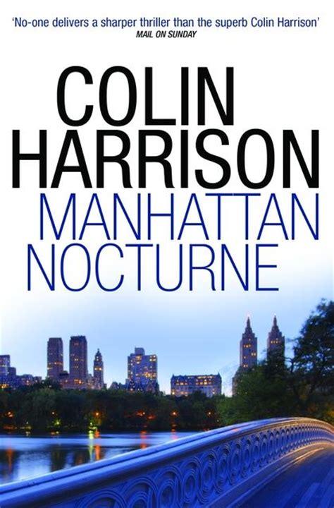 Manhattan Nocturne A Novel manhattan nocturne colin harrison bloomsbury paperbacks