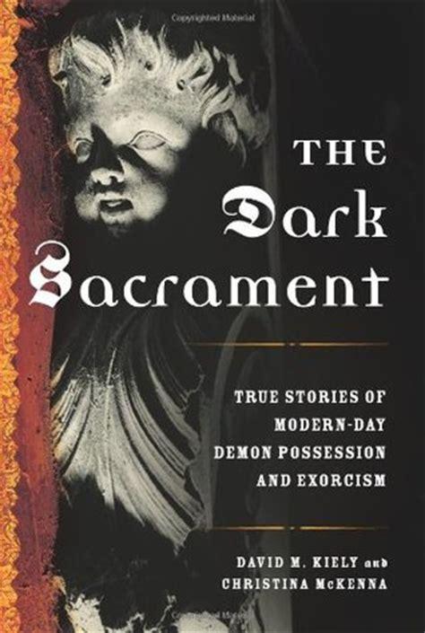 dark sacrament true stories  modern day demon