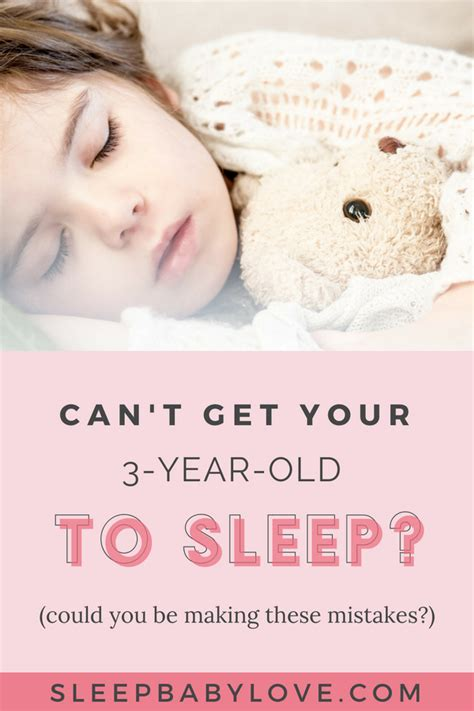 3 year old won t stay in bed your 3 year old won t sleep are you making any of these mistakes sleep baby love