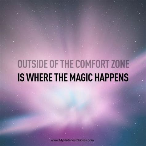 Where The Magic Happens Your Comfort Zone by Quote Of The Day Outside Of The Comfort Zone Is