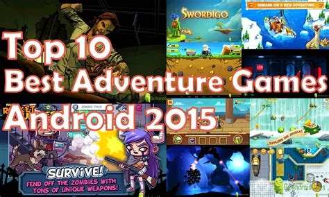 best adventure for android top 10 best adventure for android 2015