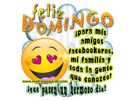 imagenes feliz domingo para un amigo feliz domingo para mis amigos facebookeros lindas