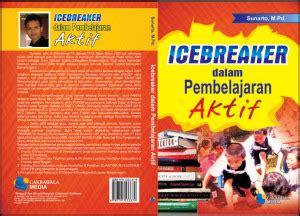 Icebreaker Dalam Pembelajaran Aktif Sunarto Buku Pendidikan B63 Active Learning Facilitator