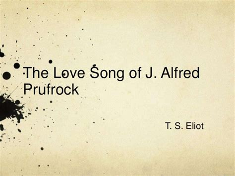 the lovesong of j alfred prufrock themes the love song of j alfred prufrock