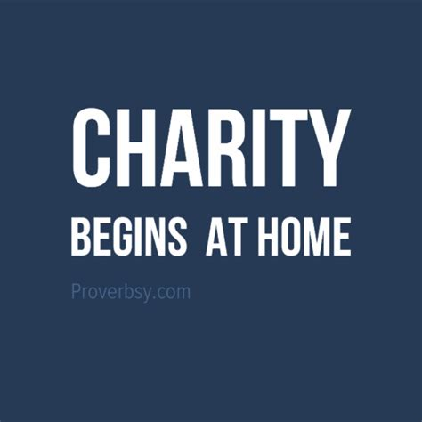 charity begins at home proverbsy