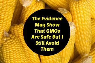 say no to gmos the delicious revolution the evidence may show that gmos are safe but i still avoid them paperblog