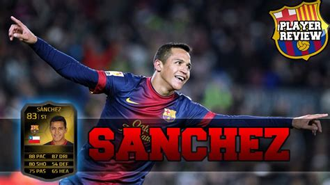 alexis sanchez fifa 14 fifa 14 player review alexis sanchez if youtube