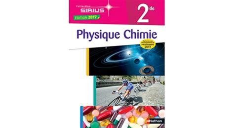physique chimie 2de sirius 2091729027 physique chimie sirius 2de 2017 site compagnon editions nathan