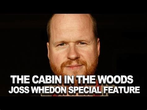 Cabin In The Woods Joss Whedon by The Cabin In The Woods Clip Joss Whedon Is The