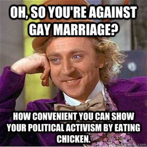 Anti Gay Marriage Meme - oh so you re against gay marriage how convenient you can