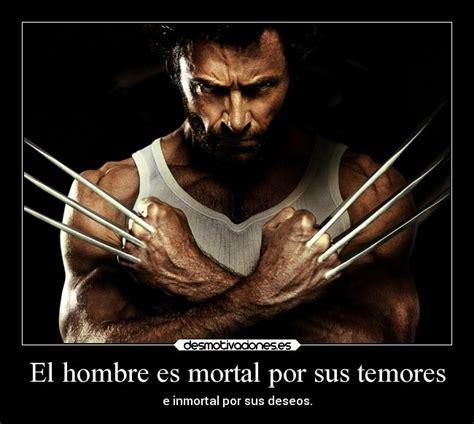 Wolverine Imagenes Y Frases | el hombre es mortal por sus temores desmotivaciones