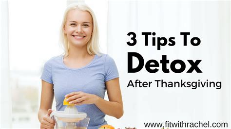 Detox After Consumption by 3 Tips To Detox After Thanksgiving Fit With