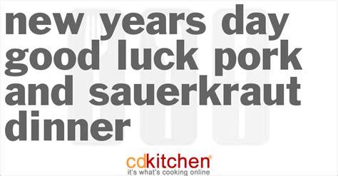 new year s day lucky new years day luck pork and sauerkraut dinner recipe