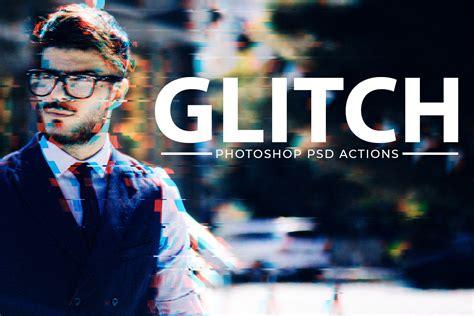 glitch effect psd photoshop action kit creativetacos