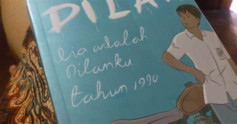 Novel Dilan Dia Adalah Dilanku Tahun 1990 New Edisi Revisi review novel dilan dia adalah dilanku tahun 1990 selenophile