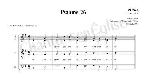 chantons en eglise psaume 26 le seigneur est ma