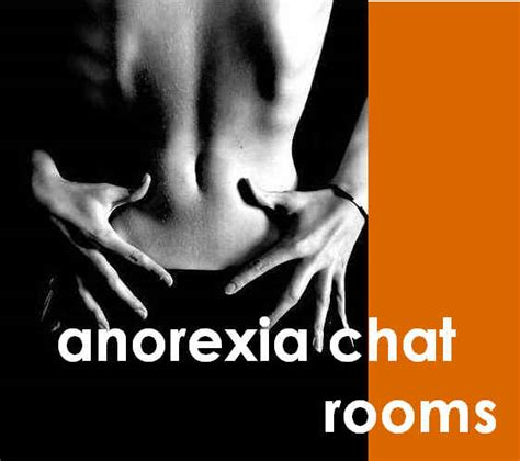 Anorexia Chat Room chat rooms for anorexics health concerns