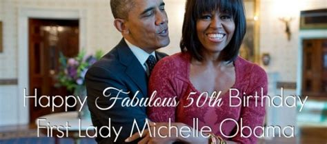 michelle obama birthday happy fabulous 50th birthday to our first lady michelle