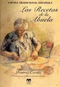 la cocina de mi abuela recetas las recetas de mi abuela m 225 xima cuesta