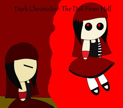 the doll chronicles chronicles the doll from hell by artgurusauce on