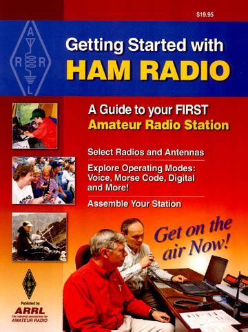 ham radio is alive and well books getting started with ham radio by steve ford wb8imy arrl