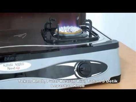 Kompor Tanam Merk Lkl blue gaz cara menggunakan kompor set korina xentro next