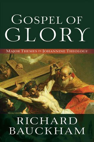 major themes book of job gospel of glory major themes in johannine theology