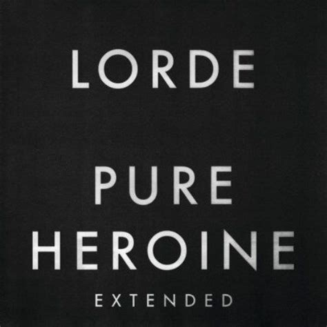 the love club lorde mp3 pure heroine extended lorde mp3 buy full tracklist