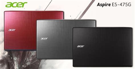 Harga Acer E5 475g acer aspire e5 475g laptop gaming i5 murah panduan membeli