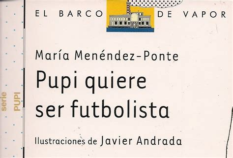 libro pupi quiere ser futbolista amigos m 225 gicos de iv 225 n he leido pupi quiere ser futbolista