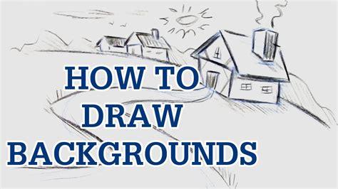 how to draw backgrounds how to draw backgrounds drawing