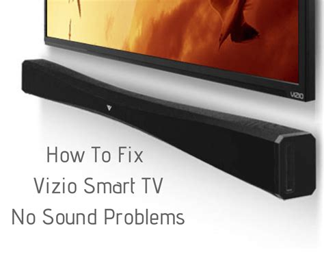 how to fix sound problems how to fix vizio smart tv no sound problems