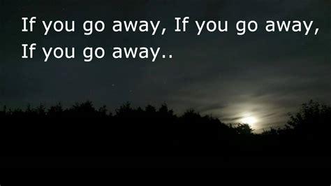 Julio Iglesias If You go away Lyrics - YouTube Julio Iglesias Lyrics
