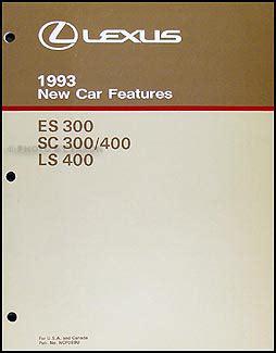 car engine repair manual 1993 lexus sc auto manual 1993 lexus es 300 sc 300 400 ls 400 features manual original