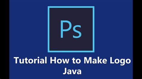java tutorial logo tutorial how to make java logo with photoshop youtube