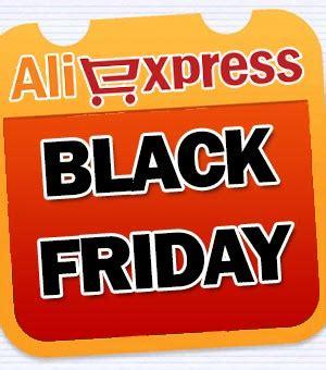 aliexpress black friday aliexpress hace black friday un blog sobre bienes inmuebles