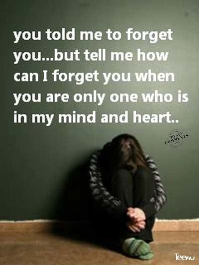 Forget Me If You Can my quotes they say