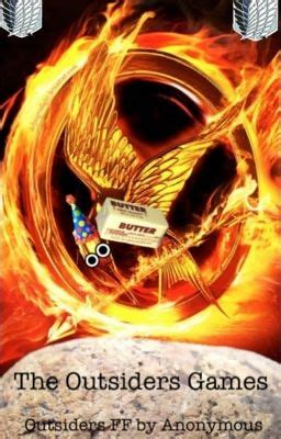 hunger games chapter themes the outsiders games outsiders hunger games ff chapter