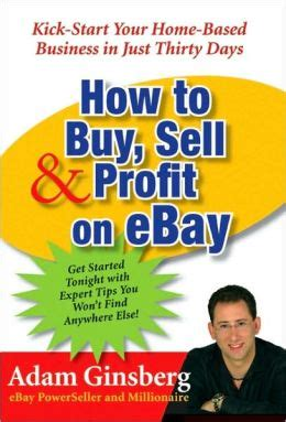 how to buy and sell houses for profit how to buy sell and profit on ebay kick start your home based business in just