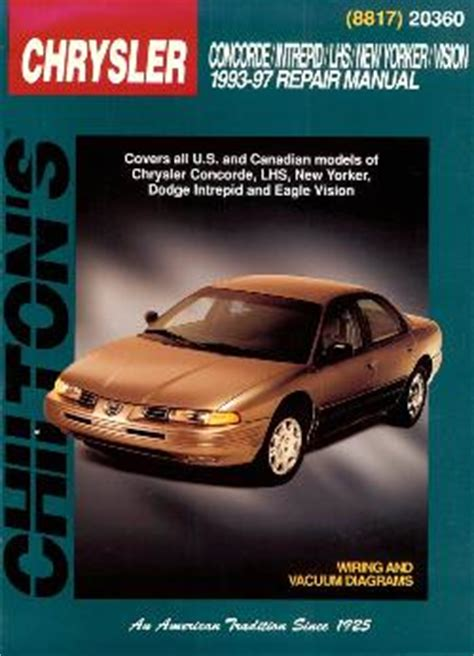 auto repair manual online 1997 chrysler concorde transmission control 1993 1997 chrysler concorde new yorker lhs dodge intrepid eagle vision chilton s total