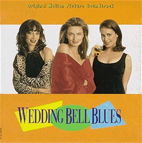 Wedding Bell Blues by Wedding Bell Blues Soundtrack 1997