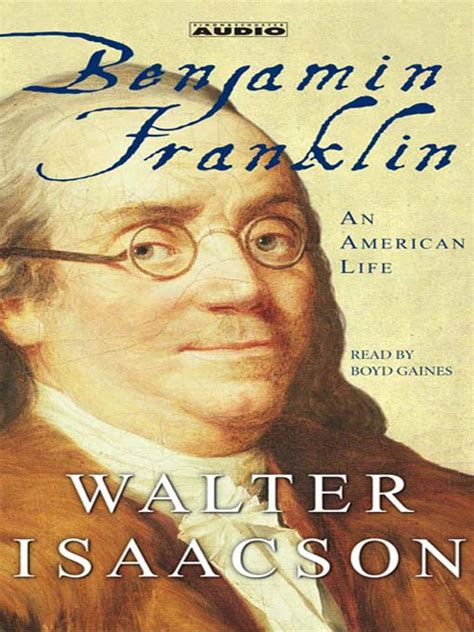 biography benjamin franklin walter isaacson benjamin franklin alachua county library district