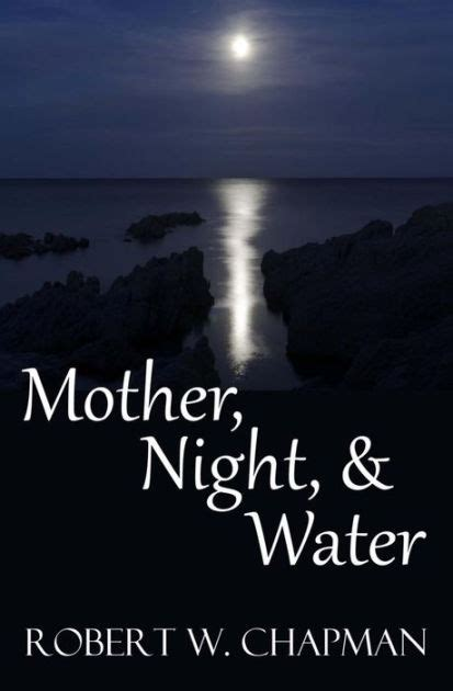 mother night and water by robert w chapman nook book ebook barnes noble 174