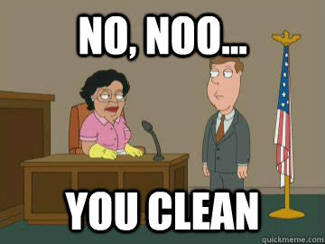 Housekeeper Meme - no noo you clean family guy consuela quickmeme