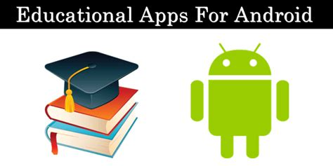 top android apps for teachers or educators to provide quality education top apps top 10 best educational apps for android 2016 safe tricks