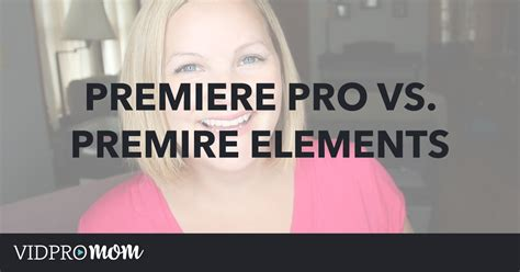 adobe premiere pro vs elements adobe premiere pro vs premiere elements what s the
