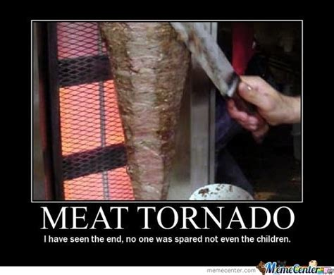 Meat Memes - meat tornado memes best collection of funny meat tornado