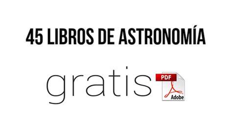 los mejores blogs para descargar libros en pdf 45 libros de astronom 237 a en pdf 161 gratis