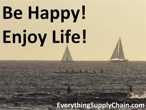 quotes  enjoying life  happy   life great    attitude