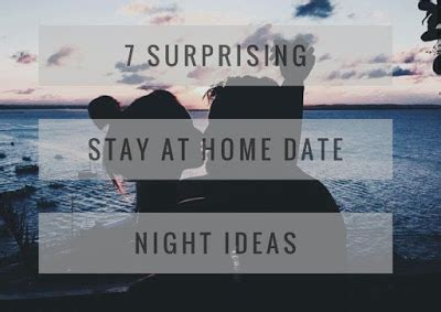 7 surprising stay at home date ideas chasing a